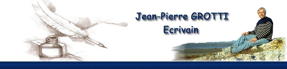 Jean-Pierre Grotti - Ecrivain romancier - Aude